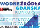 Wodne źródła Gdańska. Konkurs architektonicznyy